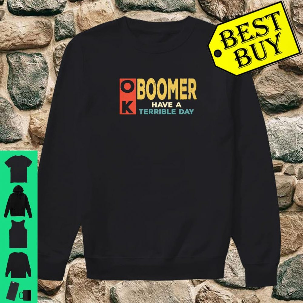 Vintage OK Boomer Have a Terrible Day black shirt sweater