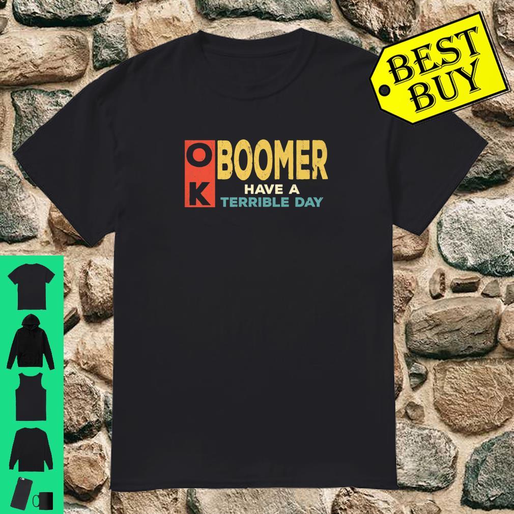 Vintage OK Boomer Have a Terrible Day black shirt
