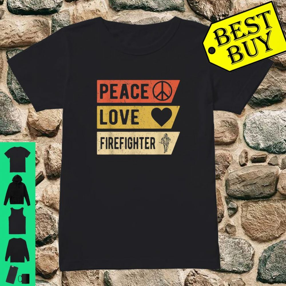 Vintage Peace Love Firefighter shirt ladies tee