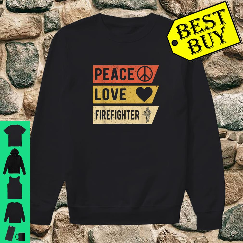Vintage Peace Love Firefighter shirt sweater